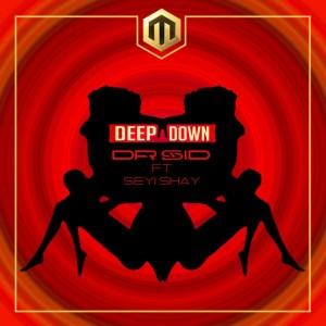 Dr. Sid - Deep Down ft. Seyi Shay